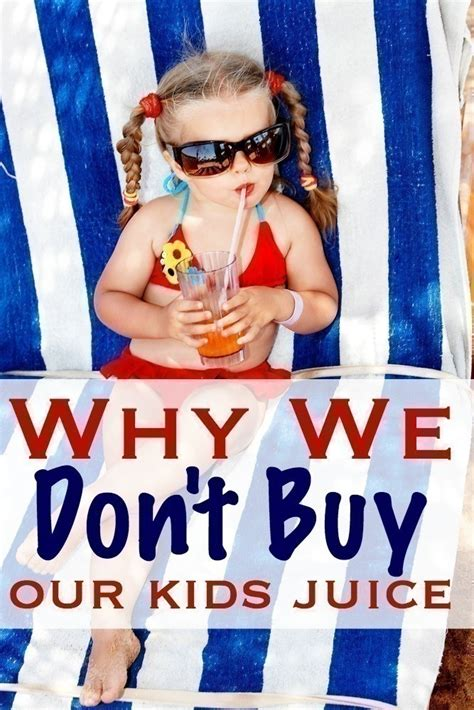 why we don t buy our kids juice