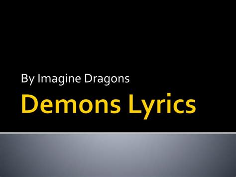 free mp download demons imagine dragons ppt demons lyrics powerpoint presentation id 1860689