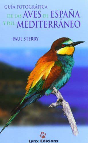 descargar libro gu 237 a fotogr 225 fica de las aves de espa 241 a y mediterr 225 neo online libreriamundial