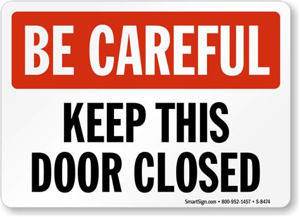 Keep Door Open by Keep Door Closed Signs Do Not Prop Door Open Signs