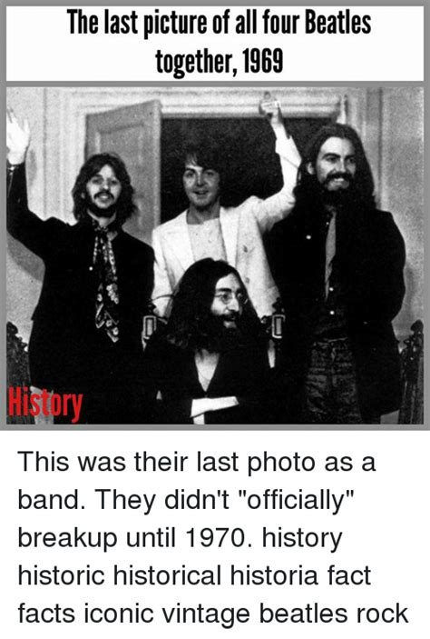 They Didnt Breakup by The Last Picture Of All Four Beatles Together 1969 This