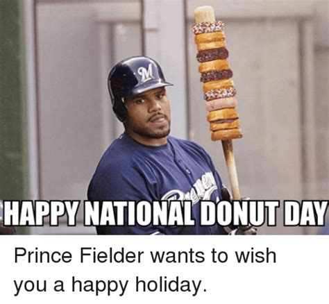 Prince Fielder Memes - happy national donut day prince fielder wants to wish you