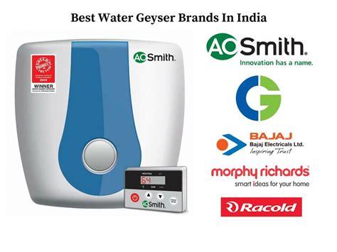 best water heater best water geyser brands in india