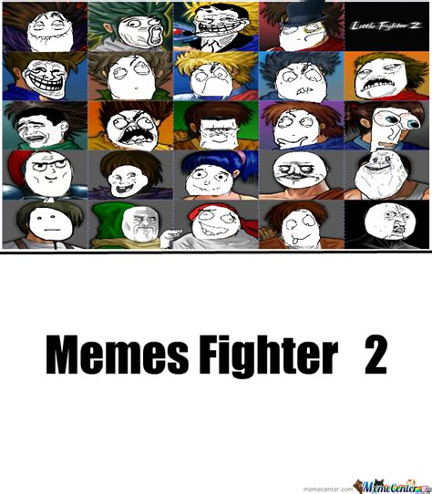 Fighter Meme - memes fighter 2 by zack08 meme center