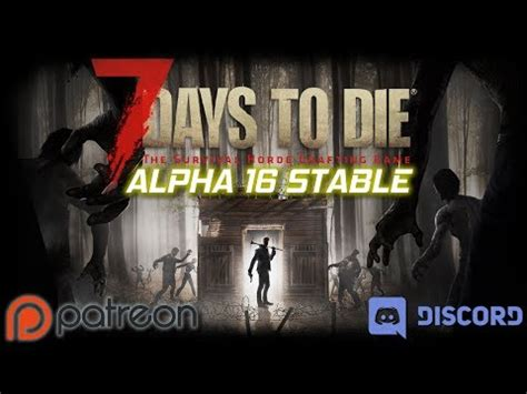 dissension live by die by 7 days to die alpha 16 stable patreon discord servers