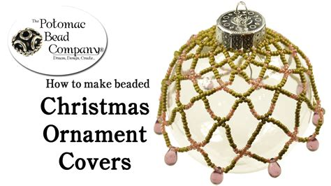 how to make beaded ornaments how to make a beaded ornament cover