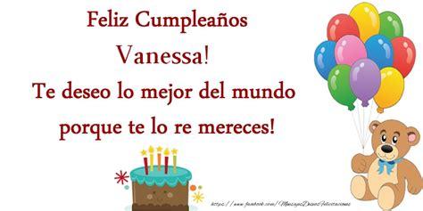 imagenes feliz cumpleaños vanesa feliz cumplea 241 os vanessa te deseo lo mejor del mundo