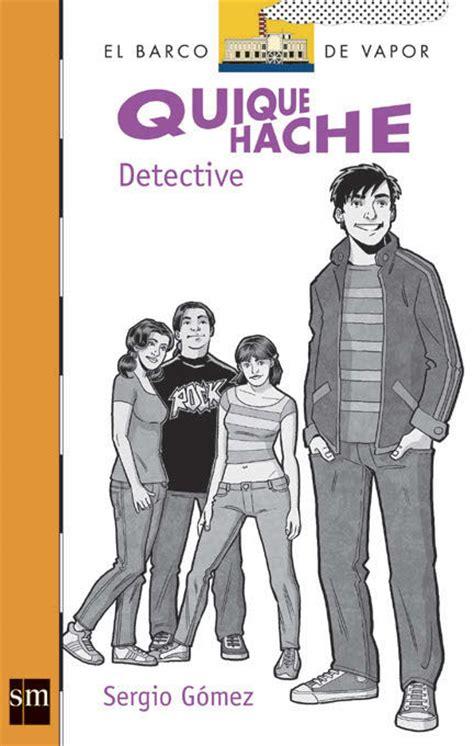 libro quique hache detective para leer quique hache detective literatura infantil y juvenil