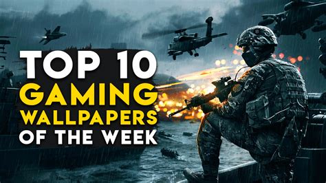 top ten wallpapers top 10 gaming wallpapers of the week for pc and