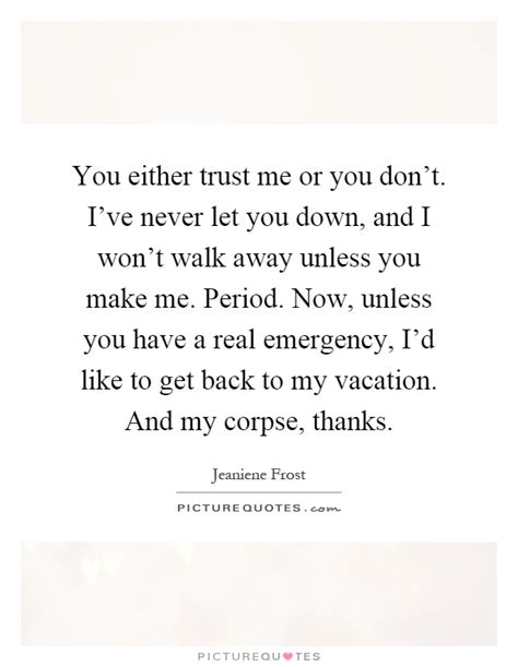 Tried And Trusted Punch Lines For Getting Asked Out by Why Dont You Trust Me Quotes Www Pixshark Images