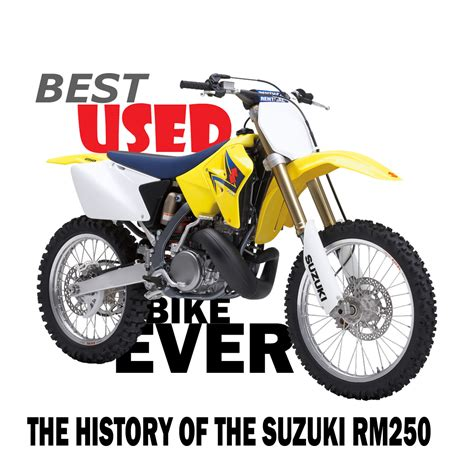 top motocross bikes best used bike ever suzuki rm250 dirt bike magazine