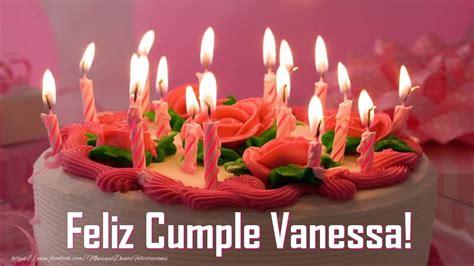 imagenes feliz cumpleaños vanesa felicidades vanessa felicitaciones de cumplea 241 os para