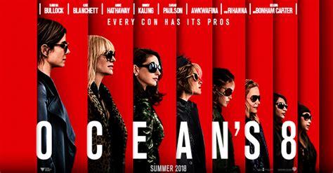 sinopsis film dokumenter oceans oceans 8 film trailer kalentri 2018