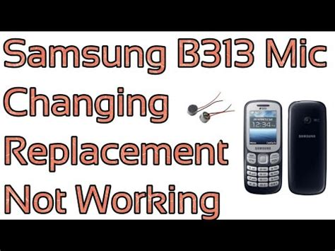 samsung b313 mic changing replacement not working