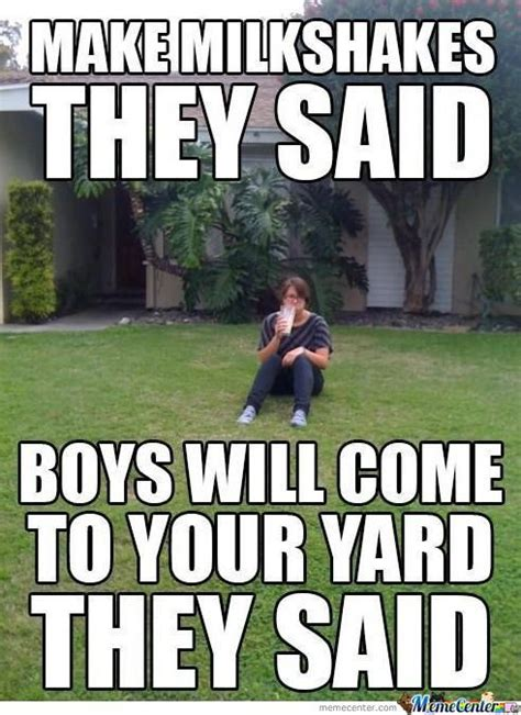 The Backyard Boys by Milkshakes Bring All The Boys To The Yard Memes Best