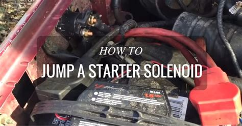 how to a from jumping on starting problems here s how to jump a starter solenoid