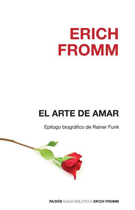 libro el arte de amar psicorecursos el arte de amar erich fromm