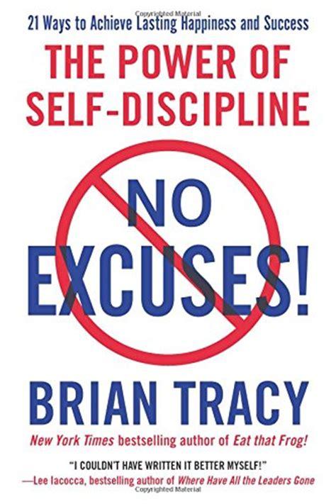 no excuses the power no excuses the power of self discipline