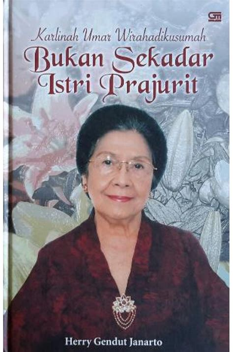 Bukan Sekedar Istri Prajurit Karlinah Umar Wirahadikusumah bukan sekadar istri prajurit karlina umar wirahadikusumah
