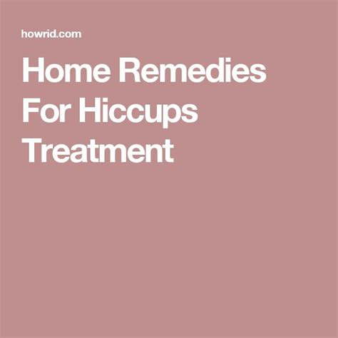 best 20 hiccups treatment ideas on essential