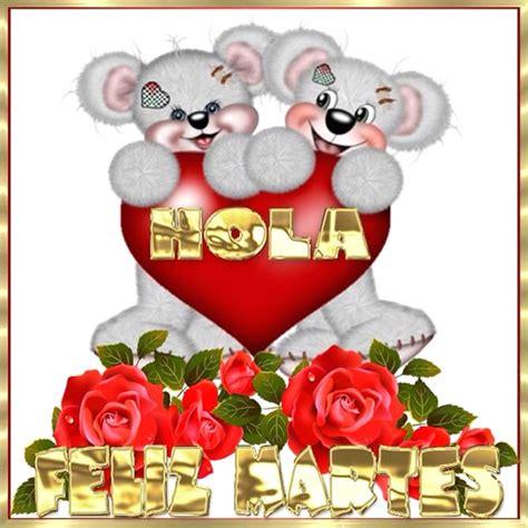 imagenes feliz martes corazon hola feliz martes imagen 5154 im 225 genes cool