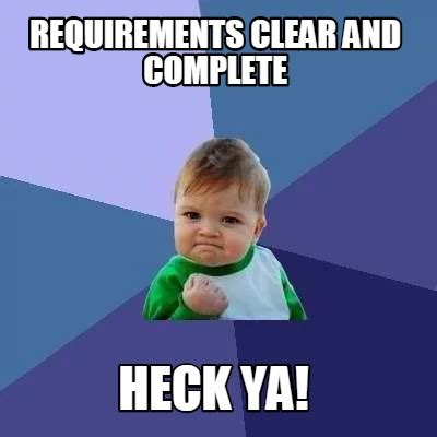 Clear Meme - meme creator requirements clear and complete heck ya