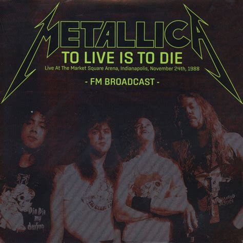 Live To Die metallica to live is to die live at the market square
