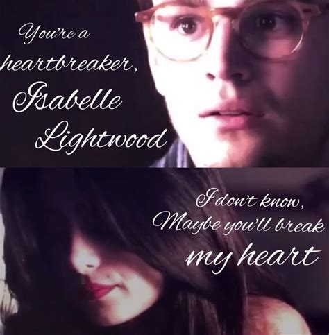I What Youre Wearing Isabelle by Sizzy You Re A Heartbreaker Isabelle Lightwood Quote