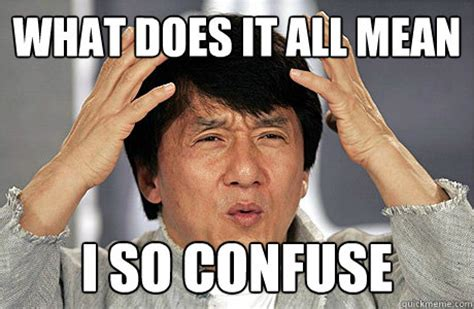 What Do You Mean Memes - image 1a4e5b80c15cc5da929dee6ccad878c1 meme means what what does memes mean 460 300 jpeg