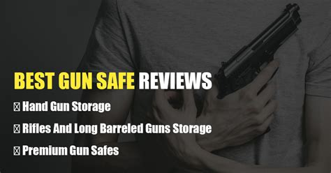 best gun safes gun safe safe brands reviews and comparisons