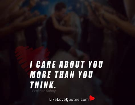 i care about you quotes i care about you likelovequotes