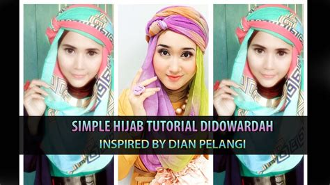 tutorial jilbab dian pelangi youtube simple hijab tutorial didowardah for ramadhan inspired by
