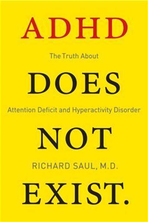 words in adhd books adhd does not exist by richard saul reviews discussion
