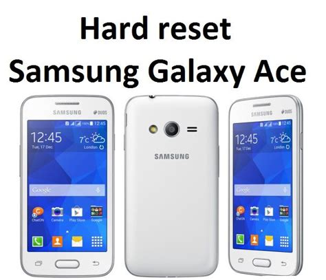 reset samsung ace hard reset samsung galaxy ace full factory reset