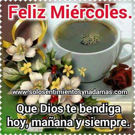 imagenes de dios feliz miercoles 93 best images about feliz miercoles on pinterest buen