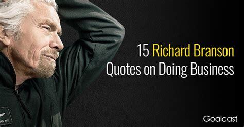 richard branson quotes top richard branson quotes goalcast
