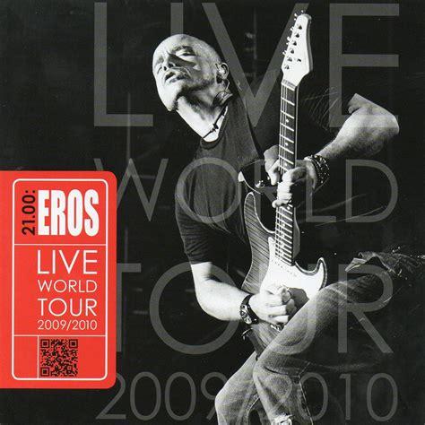 21 00 eros live world tour 2009 2010 21 00 eros live world tour 2009 2010 cd1 eros