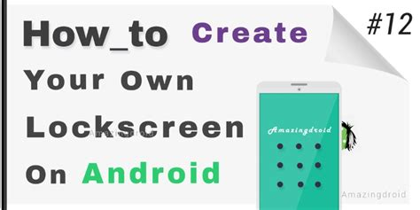 how to customize android how to create your own lockscreen on android 12 amazingdroid