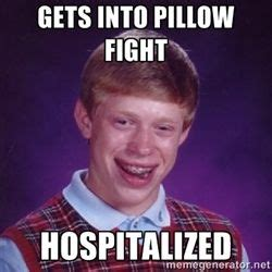 Pillow Meme - best 25 bad luck brian ideas on pinterest bad luck
