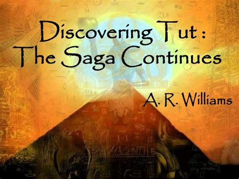 The Saga Continues by Discovering Tut The Saga Continues