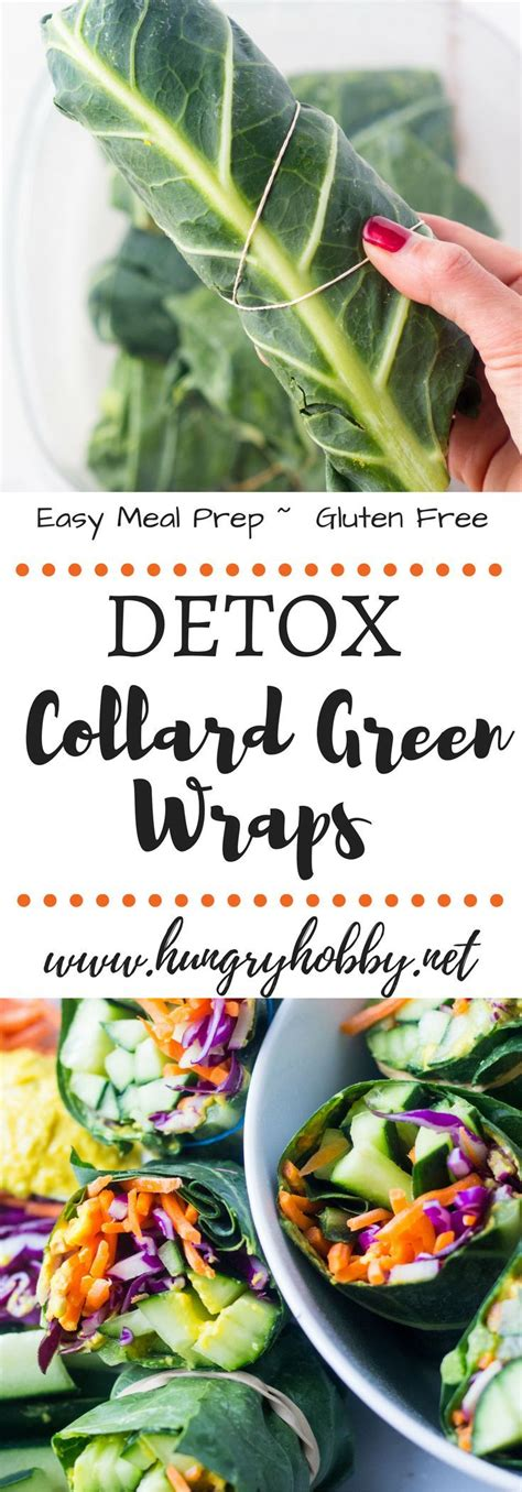 Detox Wraps Recipes by Best 25 Green Wrap Ideas On Collard Green