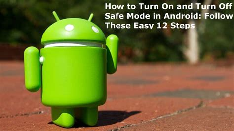 android safe mode turn safe mode in android how to turn turn on follow 12 steps