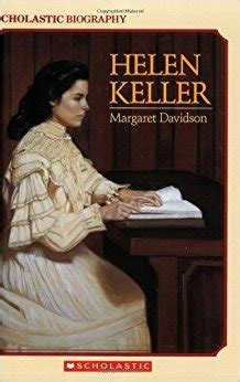 biography of helen keller video helen keller scholastic biography margaret davidson