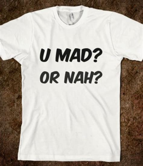 U Mad Or Nah Meme - so is u mad or nah memes