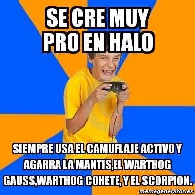 Kid Gamer Meme - meme annoying gamer kid se cre muy pro en halo siempre