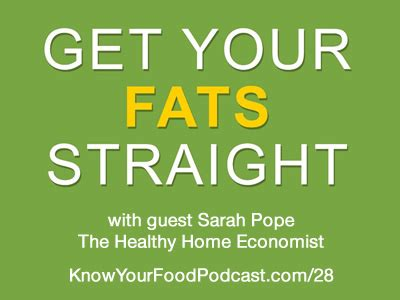 quot your food quot podcast 28 get your fats with