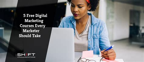 Digital Marketing Degree Course 5 by 5 Free Digital Marketing Courses Every Marketer Should