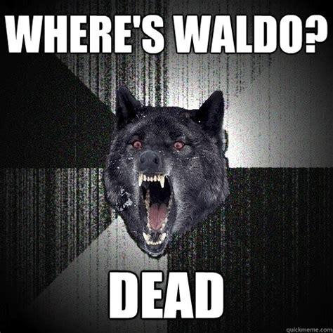 Waldo Meme - where s waldo dead insanity wolf quickmeme