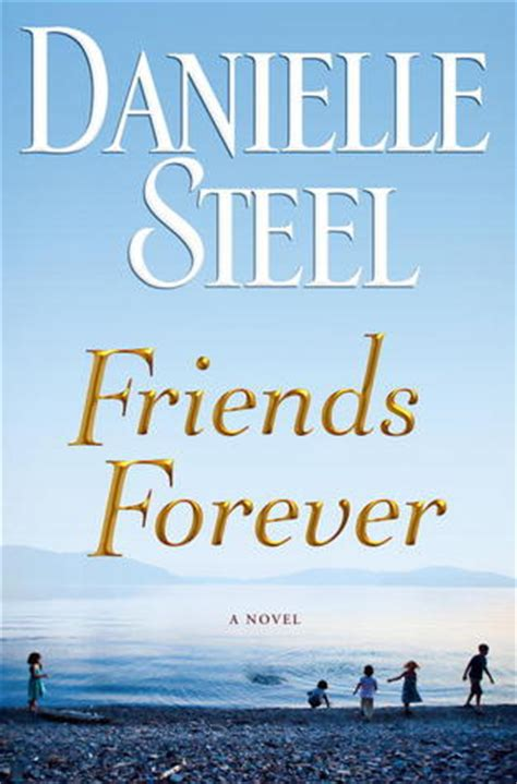 forever book pictures friends forever by danielle steel reviews discussion