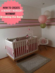 How To Decorate A Nursery On A Budget How To Design A Nursery On A Budget How To Design A Nursery On A Budget Homedecor